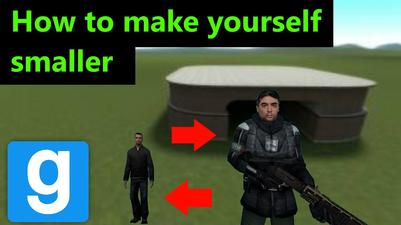 GMod Tutorial | How to make yourself smaller