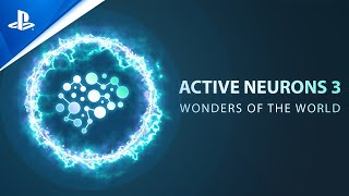 Active Neurons 3 - Wonders Of The World - Launch Trailer | PS5, PS4