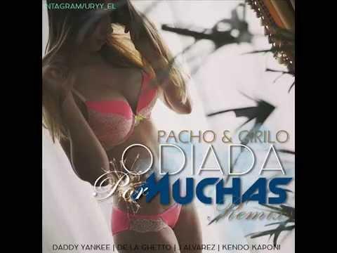 Odiada Por Muchas Remix Letra - Pacho Y Cirilo Ft. Kendo Kaponi, Daddy Yankee & De La Ghetto