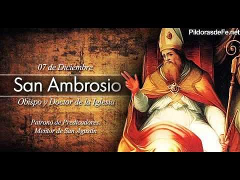 San Ambrosio, Obispo y Doctor de la Iglesia  Mentor de San Agustín  2015 12 07 AqS