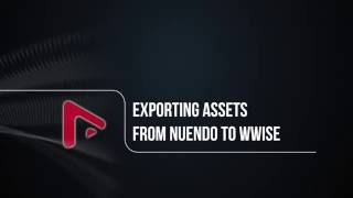 Nuendo 7 for Game Audio - Working seamlessly with Wwise