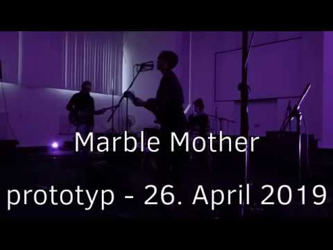 20190426 - prototyp - Marble Mother