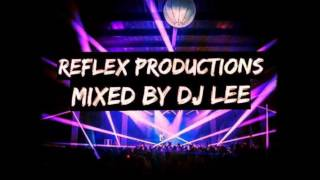 Reflex Productions - Mixed By DJ Lee