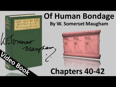 Chs 040-042 - Of Human Bondage by W. Somerset Maugham