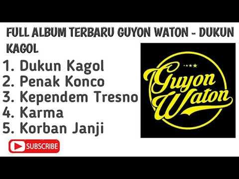 Full Album Guyonwaton Terbaru - Dukun Kagol || Full Lagu Galau Nonstop