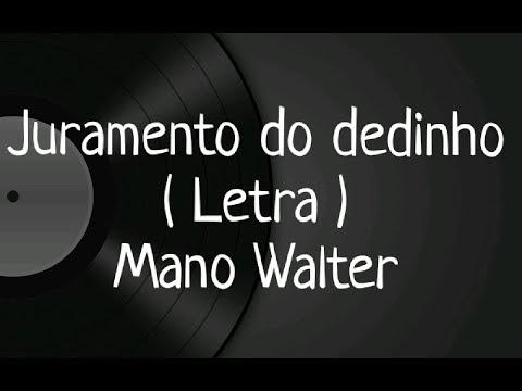Juramento do dedinho - Letra - Mano Walter