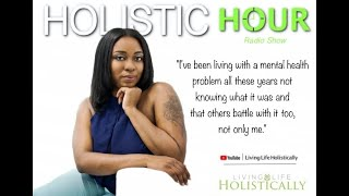 "Holistic Hour Radio Show | ""I was suffering from depression and I didn't know."""