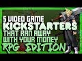 5 Video Game Kickstarters That RAN AWAY With Your MONEY!!!: RPG Edition  | KickScammers