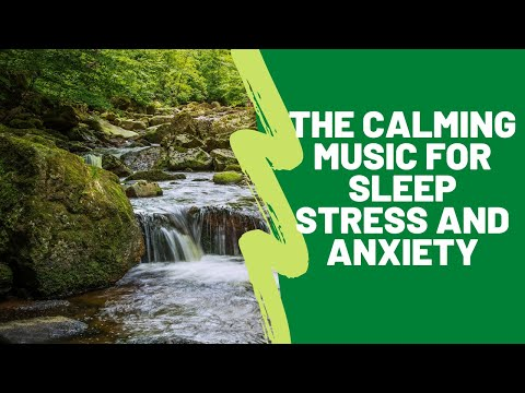 the calming music for sleep stress and anxiety-Piano music