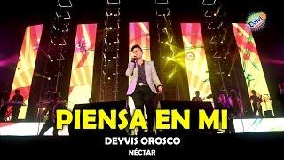 PIENSA EN MI DEYVIS OROSCO Y SU GRUPO NECTAR CONCIERTO 2015 HD thumbnail
