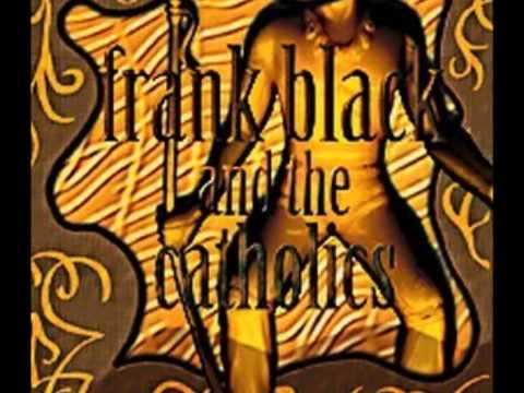 Frank Black and The Catholics - Hermaphroditos
