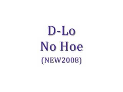 D-Lo - No Hoe [NEW/2008] HOT SLAP