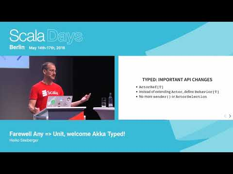 Farewell Any - Unit, Welcome Akka Typed! By Heiko Seeberger