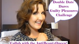 Double Date Dares - Guilty Pleasures Challenge Collab with The AntiBeautyQueen! Thumbnail