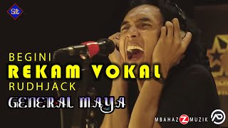 GENERAL MAYA - RECORD VOKAL RUDHJACK