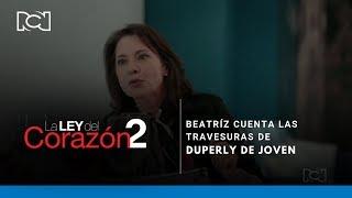 La Ley Del Corazón 2 l Beatríz cuenta las travesuras de Duperly de joven