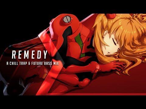 Remedy  A Chill Trap & Future Bass Mix