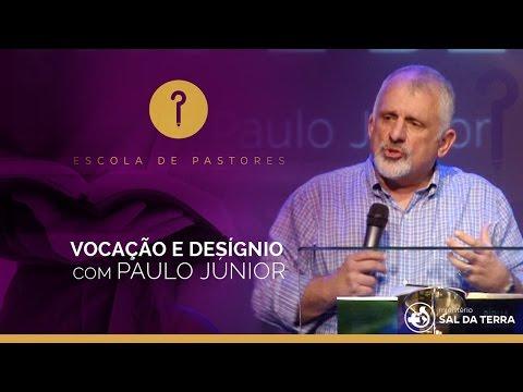 VOCAÇÃO E DESIGNO - Paulo Jr | Escola de Pastores