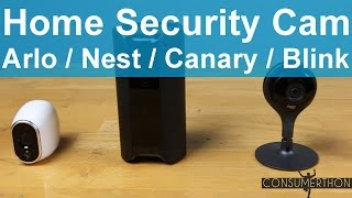 Home Security Cameras Arlo vs Nest vs Canary vs Blink