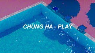 청하 (CHUNG HA) - 'PLAY (Feat. 창모 (CHANGMO))' Easy Lyrics