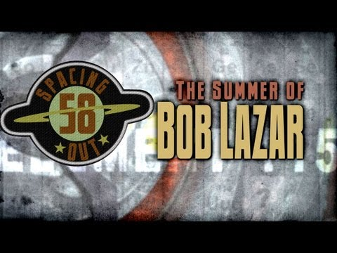 The summer of Bob Lazar - Spacing Out! Ep 58