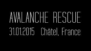 Avalanche Châtel 31/01/2015 victim's & rescue's pov