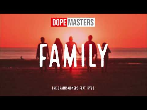 The Chainsmokers feat. Kygo - Family (Audio)
