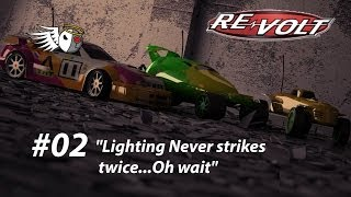 "Re-Volt | #02 | ""Lightning never strikes twice...Oh wait"""