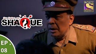 Har Kadam Par Shaque - हर कदम पर शक - Ep 8  - The Blast