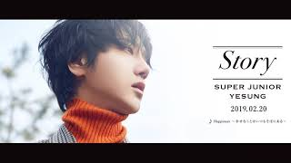 SUPER JUNIOR-YESUNG / 2/20 on sale Japan 1st Full Album『STORY』ティザー映像(♪Happiness~幸せなことはいつもそばにある~)