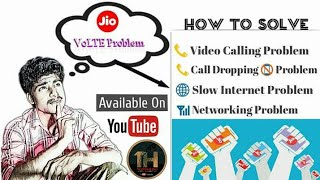 Jio VoLTE ( Call & Internet ) Problems Premium Solution