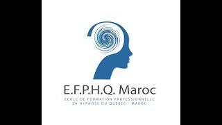 École d'Hypnose Canadienne - Maroc EFPHQ Reportage