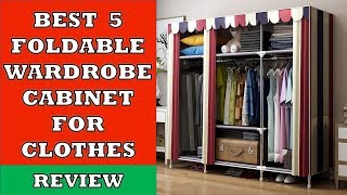 Best 5 Foldable Wardrobe Cabinets for Clothes Storage - Review