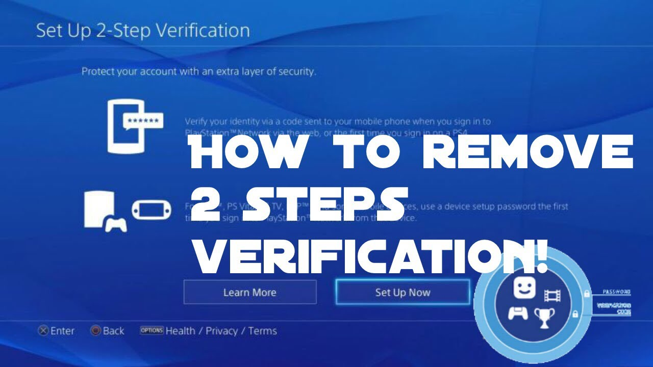How do i turn off two step verification on ps4 without signing in