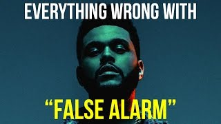 "Everything Wrong With The Weeknd - ""False Alarm"""