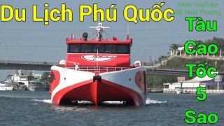 Du Lịch Đảo Phú Quốc Bằng Tàu Cao Tốc Lớn Và Hiện Đại Nhất - Hà Tiên - Phú Quốc