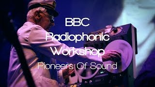 Pioneers Of Sound: The story of the BBC Radiophonic Workshop