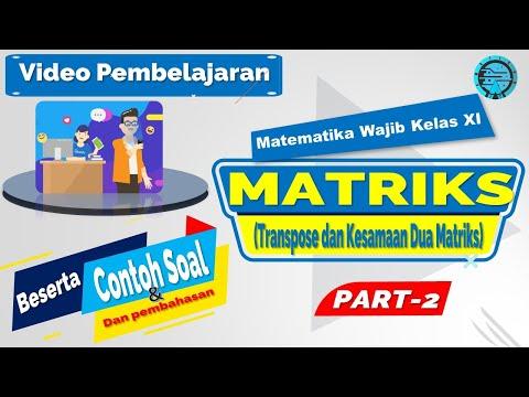 Matriks Matematika Wajib Kelas 11 Part 2 - Transpose Dan Kesamaan Dua Matriks