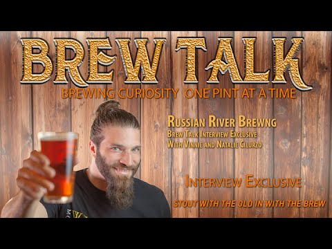 Russian River Brewing Exclusive Brew Talk Interview with Vinnie and Natalie Cilurzo.