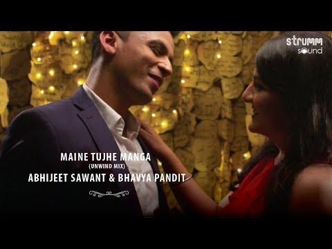 Maine Tuhje Manga I Unwind Mix I Abhijeet Sawant I Bhavya Pandit