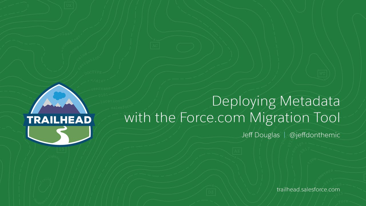 Deploying Metadata with the Force com Migration Tool