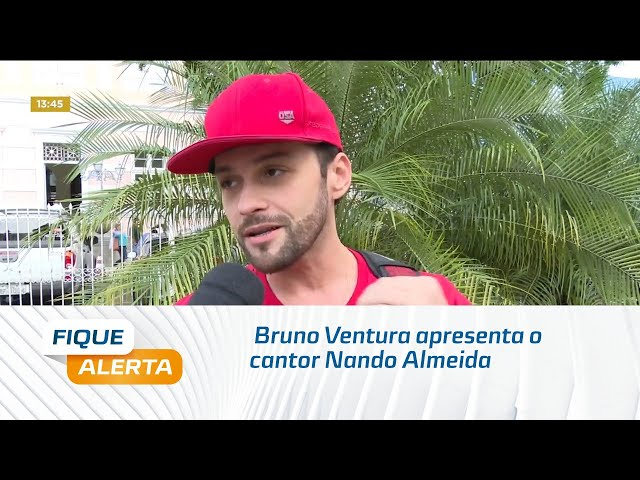 'Sextou' no Fique Alerta: Bruno Ventura apresenta o cantor Nando Almeida