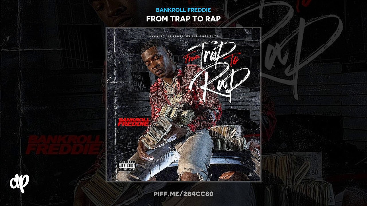 Bankroll Freddie — I Heard [From Trap To Rap]