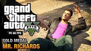 GTA 5 PC - Mission #40 - Mr. Richards [Gold Medal Guide - 1080p 60fps]
