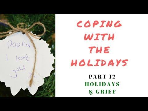 coping-with-the-holidays:-part-12-holidays-&-grief