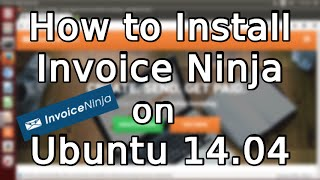Tutorial: How to Install Invoice Ninja on Ubuntu 14.04 (2015)