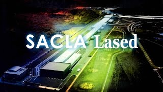 Sacla X-ray Free Electron Laser In The World