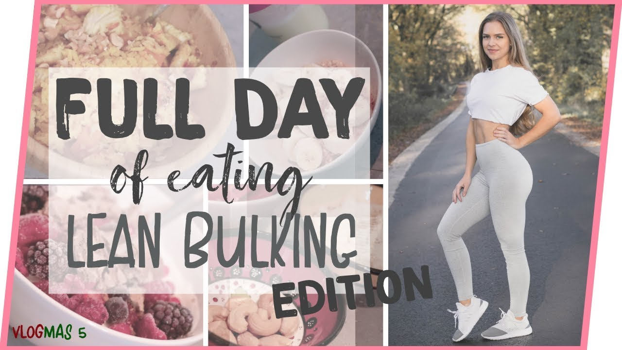 FULL DAY OF EATING - LEAN BULKING EDITION    VLOGMAS 5   