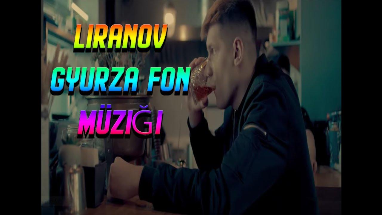 Liranov - Gyurza Fon Müziği