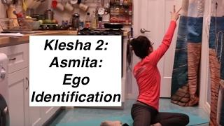 YOGA Klesha 2: Asmita- Ego Identification- LauraGyoga